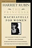 Rubin, Harriet: The Princessa: Machiavelli for Women