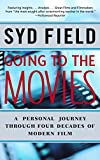 Field, Syd: Going to the Movies: A Personal Journey Through Four Decades of Modern Film