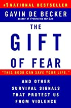 The Gift of Fear and Other Survival Signals…