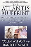 Wilson, Colin: The Atlantis Blueprint: Unlocking the Ancient Mysteries of a Long-Lost Civilization