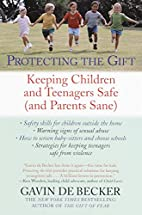 Protecting the Gift: Keeping Children and…