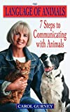 Gurney, Carol: The Language of Animals: 7 Steps to Communicating With Animals