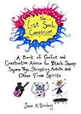 Brackney, Susan M.: The Lost Soul Companion: A Book of Comfort and Constructive Advice for Struggling Artists, Black Sheep,Square Pegs, and Other Free Spirits