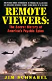 Schnabel, Jim: Remote Viewers: The Secret History of America&#39;s Psychic Spies