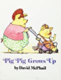 McPhail, David M: Pig Pig grows up