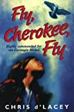 D'Lacey, Chris: Fly, Cherokee, Fly