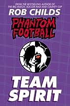 Team Spirit (Phantom Football) by Rob Childs