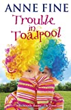 Fine, Anne: Trouble in Toadpool