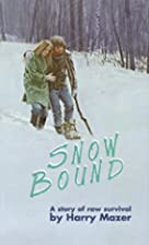 Snow Bound by Harry Mazer
