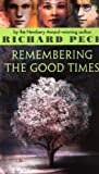 Peck, Richard: Remembering the Good Times