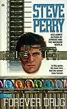 Perry, Steve: Forever Drug