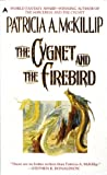 McKillip, Patricia A.: The Cygnet and the Firebird