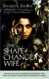 Shinn, Sharon: The Shape-Changer&#39;s Wife