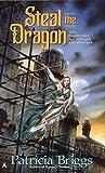 Briggs, Patricia: Steal the Dragon (Sianim, No. 2)