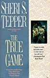 Tepper, Sheri S.: True Game