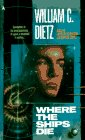 William C. Dietz: Where the Ships Die (Ace Science Fiction)