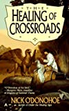 O'Donohoe, Nick: The Healing of Crossroads