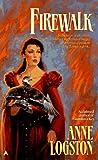 Logston, Anne: Firewalk