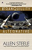 Steele, Allen: The Tranquility Alternative