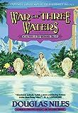 Niles, Douglas: Watershed Trilogy 3: War of Three Waters