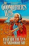 Scarborough, Elizabeth Ann: Godmother's web