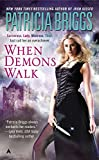 Briggs, Patricia: When Demons Walk