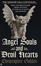 Angel Souls and Devil Hearts by Christopher…