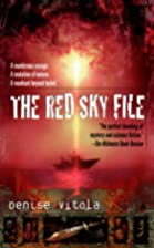 The Red Sky File by Denise Vitola