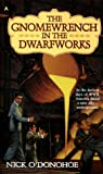 O&#39;Donohoe, Nick: Gnomewrench in the Dwarfworks
