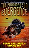 Williams, Sean: Evergence 1: The Prodigal Sun