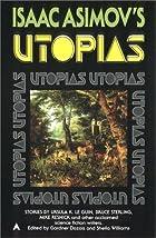 Isaac Asimov's Utopias by Gardner R. Dozois
