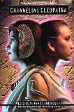 Scarborough, Elizabeth Ann: Channeling Cleopatra