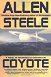 Steele, Allen: Coyote : A Novel of Interstellar Exploration
