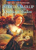 McKillip, Patricia A.: Ombria in Shadow
