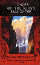 Tower of the King's Daughter by Chaz…