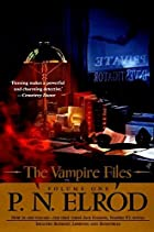 The Vampire Files: Volume One by P. N. Elrod