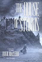 The House of Storms by Ian R. MacLeod