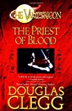 Douglas Clegg: The Priest of Blood (Vampyricon)