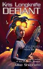 Defiant (Kris Longknife) by Mike Shepherd