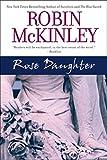 Robin McKinley: Rose Daughter