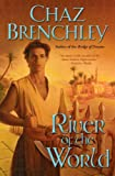 Brenchley, Chaz: River of the World (Selling Water by the River)