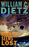 Dietz, William C.: When All Seems Lost: A Novel of the Legion of the Damned