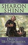 Shinn, Sharon: Dark Moon Defender (The Twelve Houses, Book 3)