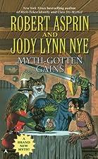 Myth-Gotten Gains by Robert Asprin