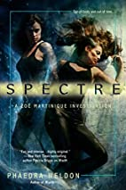Spectre by Phaedra Weldon