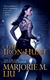 Liu, Marjorie M.: The Iron Hunt