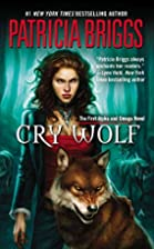 Cry Wolf (Alpha and Omega, Book 1) by…