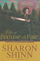 Fortune and Fate by Sharon Shinn