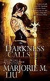 Liu, Marjorie M.: Darkness Calls (Hunter Kiss, Book 2)
