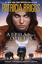 Cry Wolf (Alpha & Omega, Book 1) by Patricia…